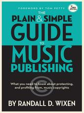 The Plain and Simple Guide to Music Publishing: Edition 3