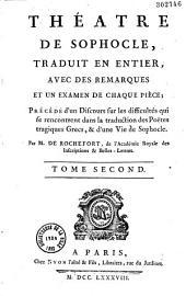 Théâtre de Sophocle traduit en entier, avec des remarques et un examen de chaque pièce...