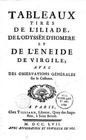 Tableaux tirés de l'Iliade, de l'Odyssée d'Homère et de l'Énéide de Virgile, avec des observations générales sur le costume