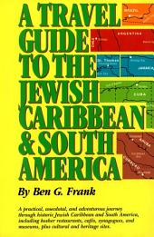 A Travel Guide to the Jewish Caribbean and Latin America