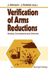 Verification of Arms Reductions: Nuclear, Conventional and Chemical