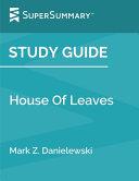 Study Guide House Of Leaves By Mark Z Danielewski Supersummary