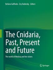 The Cnidaria, Past, Present and Future: The world of Medusa and her sisters