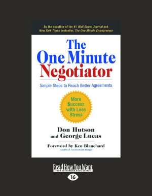 The One Minute Negotiator  Simple Steps to Reach Better Agreements  Large Print 16pt