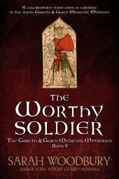 The Worthy Soldier (The Gareth & Gwen Medieval Mysteries Book 9)