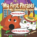 My First Phrases. MIS Primeras Frases: Children's Spanish Book in Spanish and English Edition