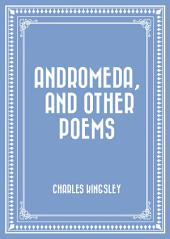 Andromeda, and Other Poems