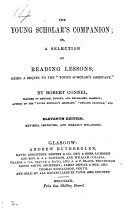 The young scholar's companion; or, A selection of reading lessons