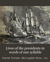 Lives of the Presidents in Words of One Syllable