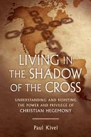 Living in the Shadow of the Cross PDF