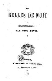 Les belles de nuit ou les anges de la famille, par Paul Féval: Volume6