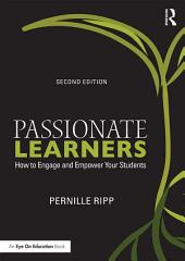 Passionate Learners: How to Engage and Empower Your Students, Edition 2