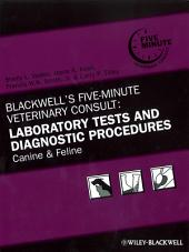 Blackwell's Five-Minute Veterinary Consult: Laboratory Tests and Diagnostic Procedures: Canine and Feline, Edition 5