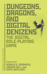 Dungeons  Dragons  and Digital Denizens PDF
