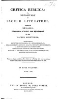 Critica Biblica  or  Depository of sacred literature  comprising remarks  illustrative  critical  and philological  on the Sacred Scriptures  etc   Edited by W  Carpenter   PDF