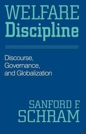 Welfare Discipline: Discourse, Governance, and Globalization