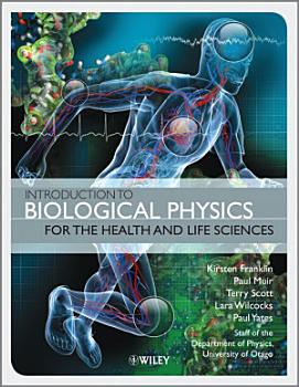 Introduction to Biological Physics for the Health and Life Sciences PDF