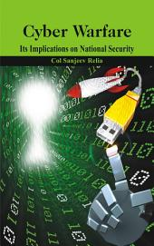 Cyber Warfare: Its Implications on National Security