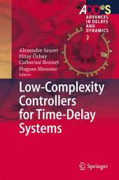 Low-Complexity Controllers for Time-Delay Systems