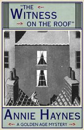 The Witness on the Roof: A Golden Age Mystery