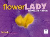 Flower Lady: Flowers and Colors