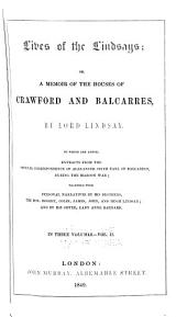 Lives of the Lindsays: Or, A Memoir of the Houses of Crawford and Balcarres, Volume 2