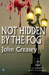Not Hidden By The Fog: (Writing as JJ Marric)