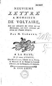 Neuvième lettre à M. de Voltaire, sur les défauts de stile de la Henriade, etc