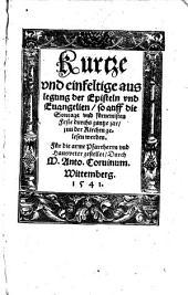 Kurtze und einfeltige auslegung der Episteln und Evangelien, so auf die Sontage und fürnemisten Feste durchs gantze jar gelesen werden