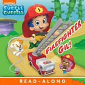 Firefighter Gil! (Bubble Guppies)