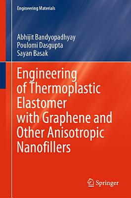 Engineering of Thermoplastic Elastomer with Graphene and Other Anisotropic Nanofillers
