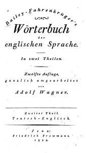 Bailey-Fahrenkrüger's Wörterbuch der englischen Sprache: T. Teutsch-Englisch