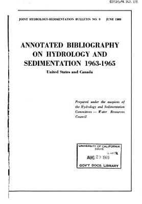 Annotated Bibliography on Hydrology and Sedimentation  1963 1965  United States and Canada