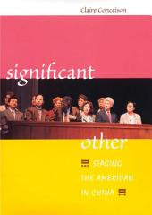 Significant Other: Staging the American in China