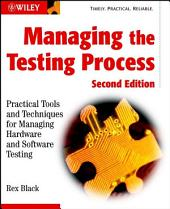 Managing the Testing Process: Practical Tools and Techniques for Managing Hardware and Software Testing, Edition 2