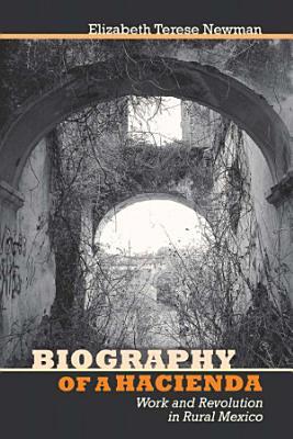 Biography of a Hacienda