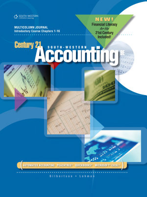 Century 21 Accounting  Multicolumn Journal  Introductory Course  Chapters 1 16  2012 Update PDF