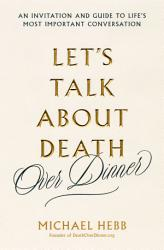 Let S Talk About Death Over Dinner  Book PDF