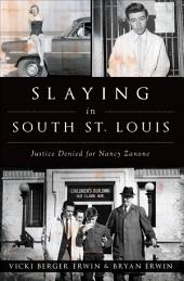 Slaying in South St. Louis: Justice Denied for Nancy Zanone