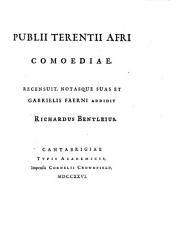 Publii Terentii Afri: Comoediae ; Phaedri Fabula Aesopiae ; Publii Syri et aliorum veterum Sententiae ; ex recensione et cum notis Richardi Bentleii