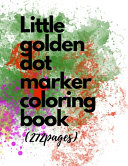 Little Golden Dot Marker Coloring Book(272 Pages)