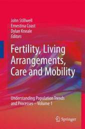 Fertility, Living Arrangements, Care and Mobility: Understanding Population Trends and Processes -