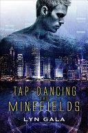 Tap Dancing the Minefields
