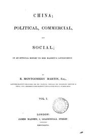 China; political, commercial, and social; an official report: Volume 1