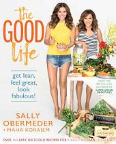The Good Life: Get lean, feel great, look fabulous!