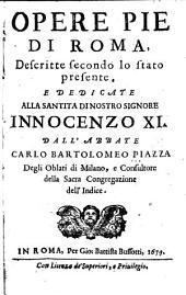 Opere pie di Roma, descritte secondo lo stato presente ...