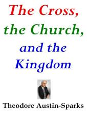 The Cross, the Church, and the Kingdom