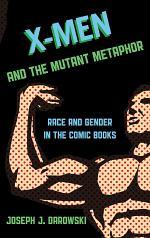 X-Men and the Mutant Metaphor