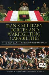 Iran's Military Forces and Warfighting Capabilities: The Threat in the Northern Gulf
