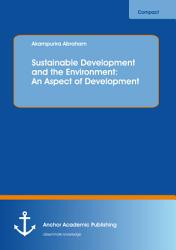 Sustainable Development and the Environment  An Aspect of Development PDF